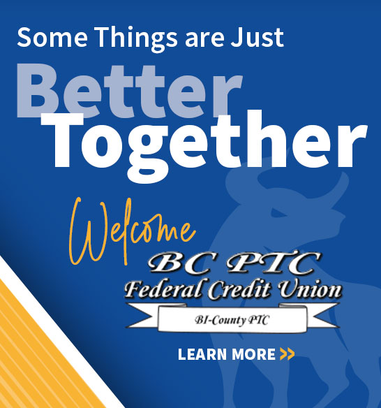 Welcome Bi-County PTC Federal Credit Union